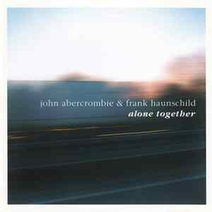 John Abercrombie & Frank Haunschild - Alone Together mp3 herunterladen