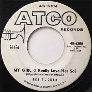 Tee Tucker - My Girl (I Really Love Her So) / Rock & Roll Machine mp3 herunterladen