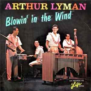 Arthur Lyman - Blowin' In The Wind mp3 herunterladen