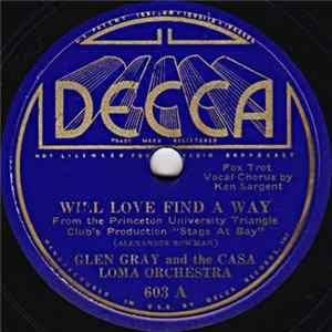 Glen Gray And The Casa Loma Orchestra - Will Love Find A Way / Yankee Doodle Never Went To Town mp3 herunterladen